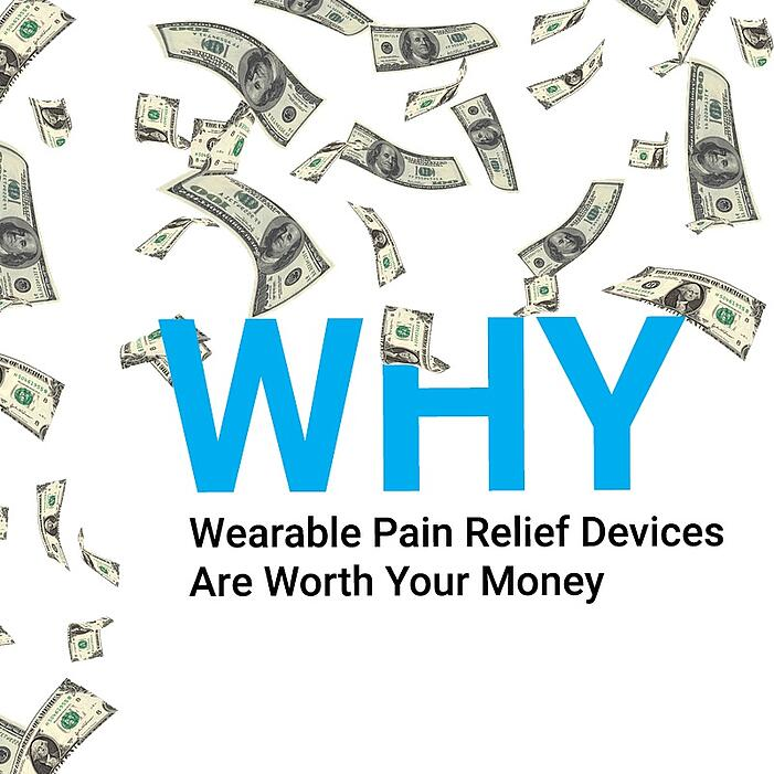 10.25.18 Why Wearable Pain Relief Devices Are Worth Your Money.jpg