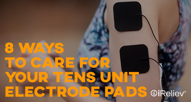 8 ways to care for your tens unit electrode pads