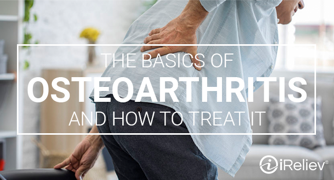 the basics of osteoarthritis and how to treat it
