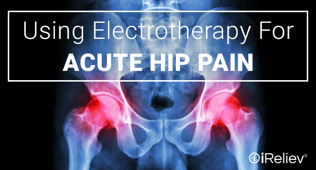 using electrotherapy for acute hip pain