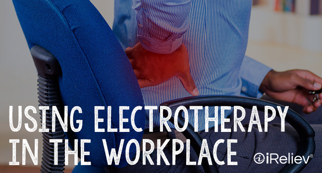 Fight workplace pain using electrotherapy.