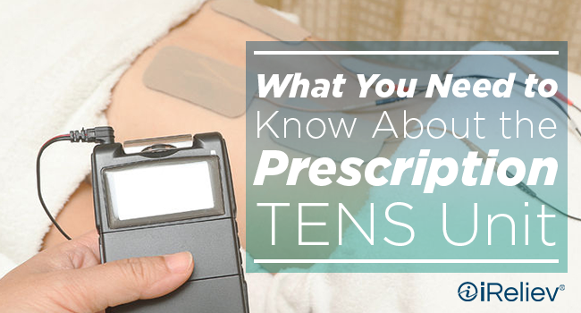 What you need to know about the prescription TENS unit